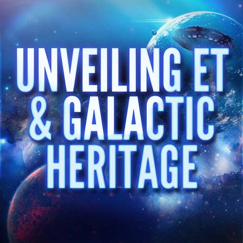 Unveiling Galactic Heritage & Unlimited Human Potential Conference